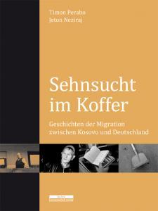 Neziraj+Sehnsucht-im-Koffer-Geschichten-der-Migration-zwischen-Kosovo-und-Deutschland